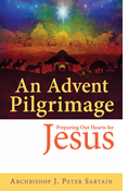 An Advent Pilgrimage: Preparing Our Hearts for Jesus
