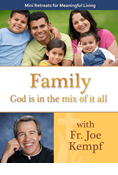 Mini Retreats for Meaningful Living: Family God is in the mix of it all