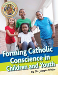 The Way God Teaches: Forming Catholic Conscience in Children and Youth