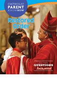 Catholic Parent Know-How: Overview of Restored Order