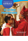 Catholic Parent Know-How: Overview of Restored Order, Spanish