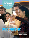 Catholic Parent Know-How: How to Be a Godparent, Revised