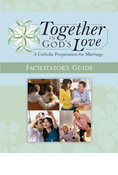 Together in God's Love: A Catholic Preparation for Marriage, Facilitator's Guide, Revised