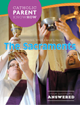 Catholic Parent Know-How: Sacraments Revised