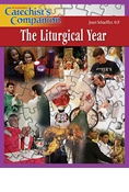 Catechist's Companion: The Liturgical Year
