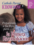Catholic Parent Know-How: First Reconciliation, Spanish