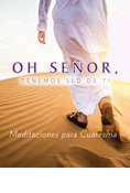 We Thirst for You O Lord: Meditations for Lent, Spanish