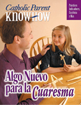 Catholic Parent Know-How: Something New for Lent, Spanish
