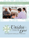 Together in God's Love: A Catholic Preparation for Marriage, Mentor Couple's Guide, Spanish