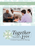 Together in God's Love: A Catholic Preparation for Marriage, Mentor Couple's Guide
