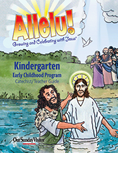 Allelu! Growing and Celebrating with Jesus Kindergarten Catechist/Teacher Guide