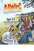 Allelu! Growing and Celebrating with Jesus 3-4 Year-old Catechist/Teacher Guide