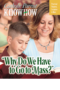 Catholic Parent Know-How: Why Do We Have to Go to Mass?